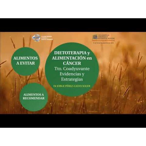 Embedded thumbnail for 12º Congreso Europeo de Medicina Integrativa. Alimentación y Cáncer, Vídeo.